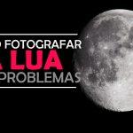 Como-fotografar-a-Lua-sem-problemas